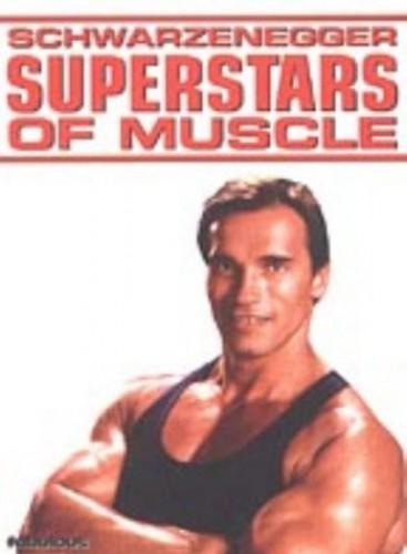 Superstars Of Muscle - Schwarzenegger