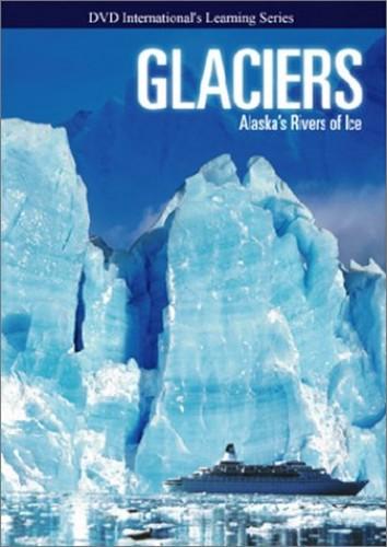 Glaciers - Alaska Rivers Of Ice