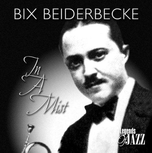 Bix Beiderbecke - In a Mist