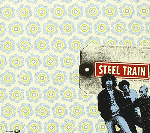 Steel Train - For You My Dear By Steel Train
