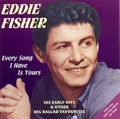 Eddie Fisher - Every Song I Have Is Yours
