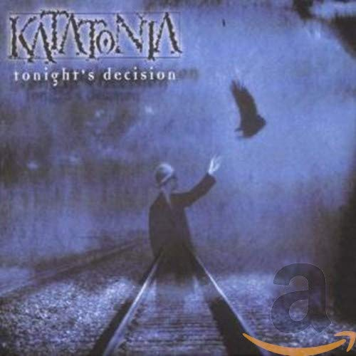 Katatonia - Tonights Decision By Katatonia