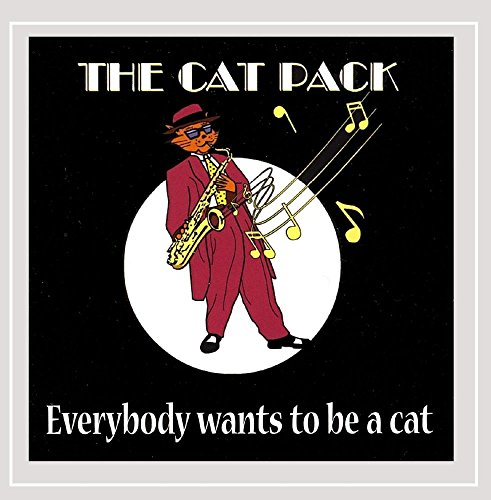 Cat Pack, The - Everybody Wants To Be A Cat By Cat Pack, The