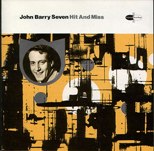 John Barry Seven - Hit and miss (20 tracks) By John Barry Seven