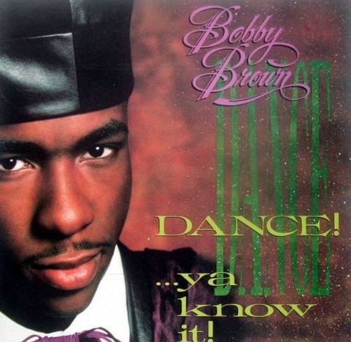 Bobby Brown - Dance...ya know it (1989) By Bobby Brown