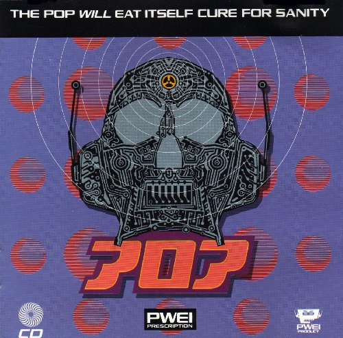 Pop Will Eat Itself - Cure For Sanity