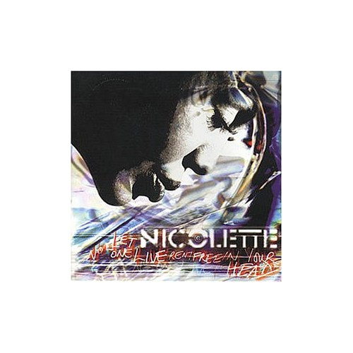 Nicolette - Let no one live rentfree in your head (1996) By Nicolette