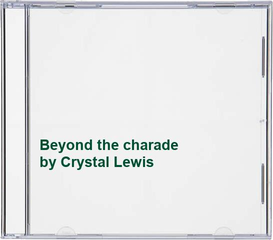 Crystal Lewis - Beyond the charade
