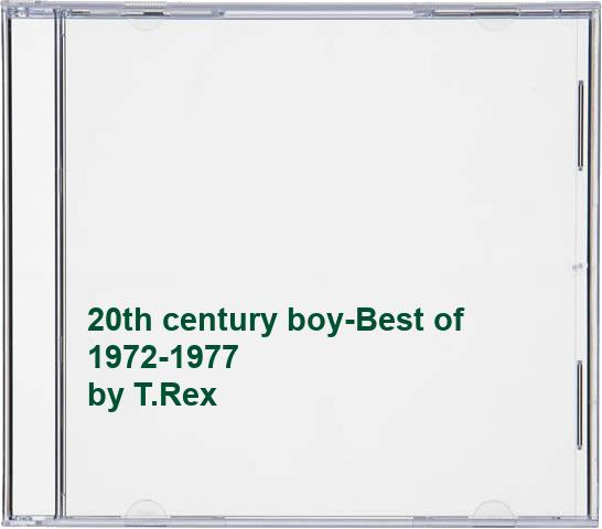 20th century boy-Best of 1972-1977 By T.Rex