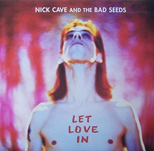 Nick Cave & The Bad Seeds - Let love in (1994) By Nick Cave & The Bad Seeds