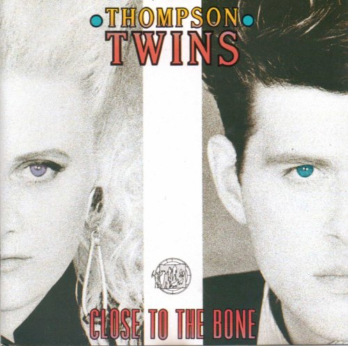 Close to the bone (1987) By Thompson Twins