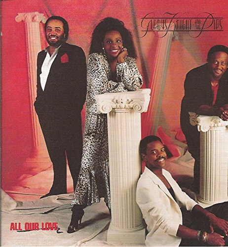Gladys Knight & Pips - All our love (1987)