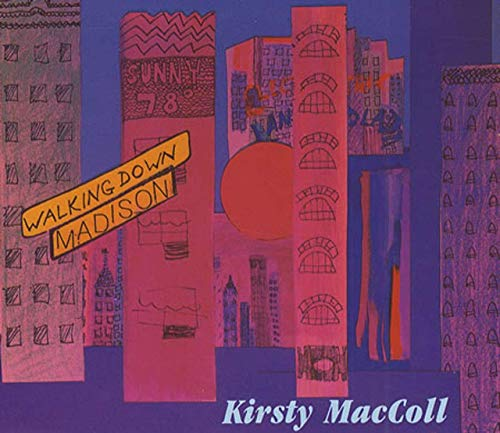Kirsty MacColl - Walking down Madison (incl. 3 versions, 1991) By Kirsty MacColl