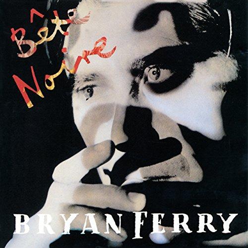 Bryan Ferry - Bête Noire By Bryan Ferry