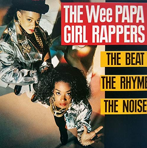 Wee Papa Girl Rappers - Beat, the rhyme, the noise (1988)