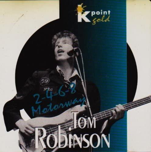 Tom Robinson - 2 4 6 8 Motorway By Tom Robinson