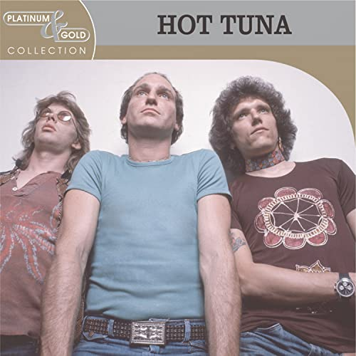 Hot Tuna - Platinum And Gold Collection By Hot Tuna