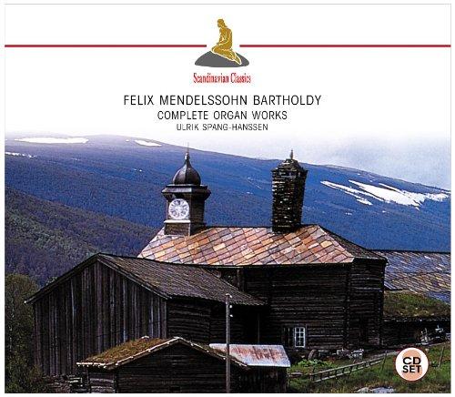 Ulrik Spang-Hanssen - Mendelssohn: Complete Organ Works By Ulrik Spang-Hanssen