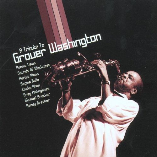 Various Artists - A Tribute to Grover Washington By Various Artists