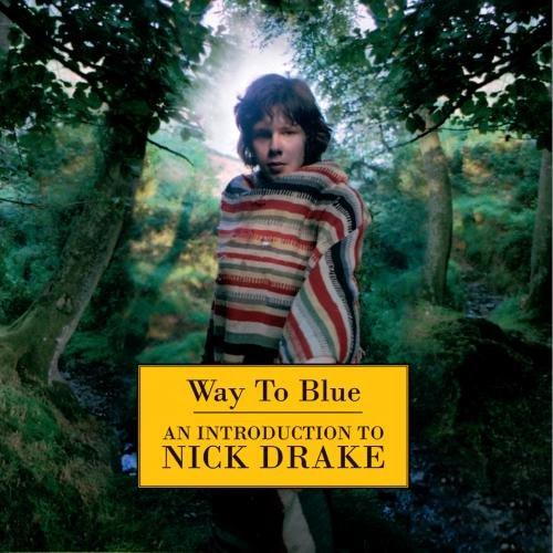 Nick Drake - Way To Blue - An Introduction