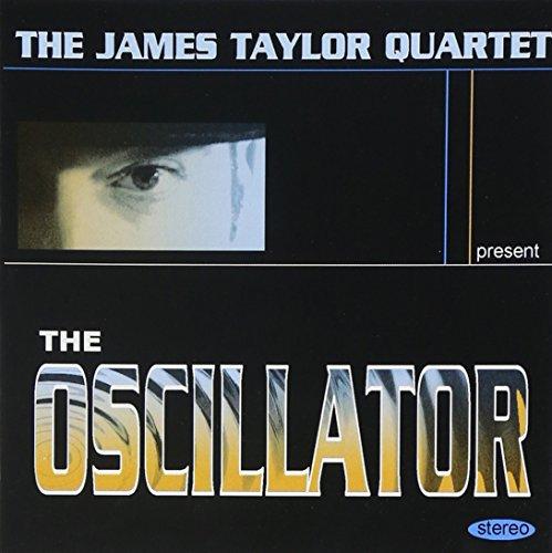 James Taylor Quartet - The Oscillator By James Taylor Quartet