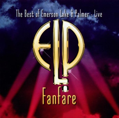 Emerson Lake & Palmer - Fanfare - The Best Of ....... Live