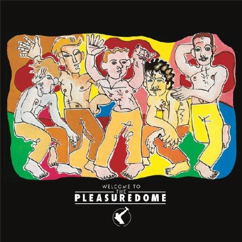 Frankie Goes To Hollywood - Welcome To The Pleasuredome By Frankie Goes To Hollywood
