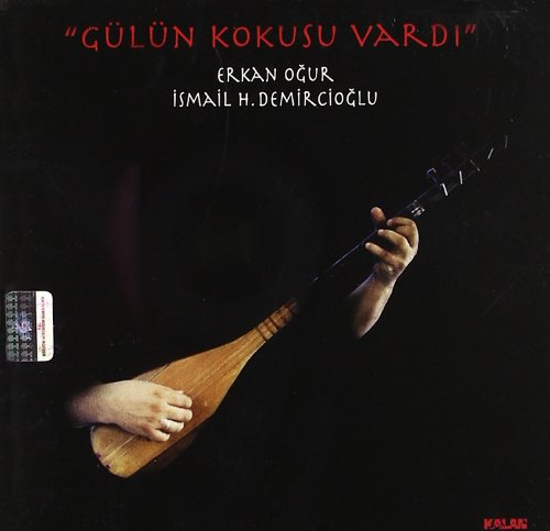 Ogur,Erkan/Demircioglu,Ismai - Gulun Kokusu Vardi By Ogur,ErkanDemircioglu,Ismai