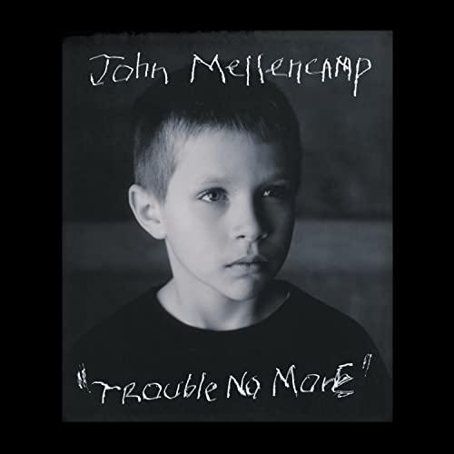 John Mellencamp - Trouble No More