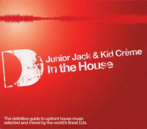 mixed by Junior Jack and Kid Creme - In The House