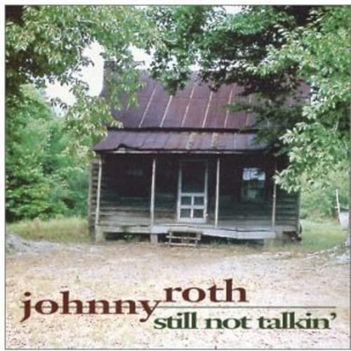Johnny Roth - Still Not Talkin