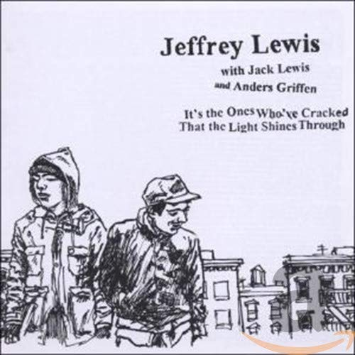 Jeffrey Lewis - It's the Ones Who've Cracked That The Light Shines Through By Jeffrey Lewis