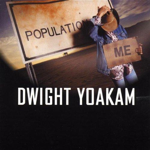Yoakam, Dwight - Population Me By Yoakam, Dwight