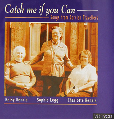 Betsy & Charlotte Renals/Sophie Legg - Catch Me If You Can: Songs from Cornish Travellers