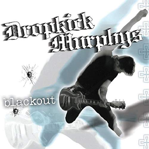 Dropkick Murphys - Blackout By Dropkick Murphys