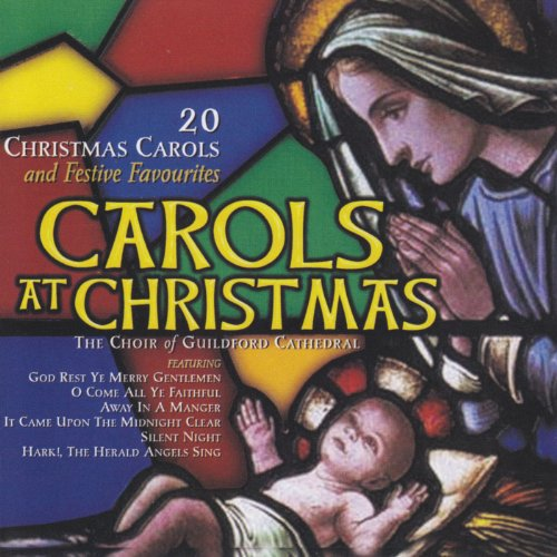 Various Artists - Carols At Christmas: 20 CHRISTMAS CAROLS And Festive Favourites By Various Artists