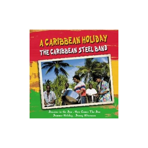A Caribbean Holiday By The Caribbean Steel Band