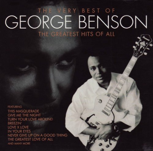 George Benson - The Very Best of George Benson: The Greatest Hits Of All By George Benson