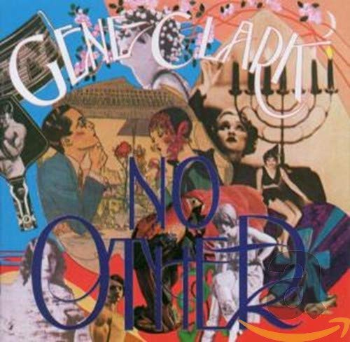 Gene Clark - No Other By Gene Clark