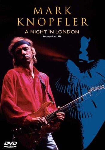 Mark Knopfler - Mark Knopfler: A Night In London