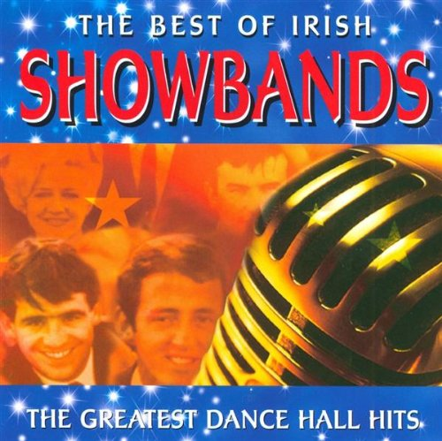 Various Artists - The Best of Irish Showbands - Greatest Dancehall Hits By Various Artists
