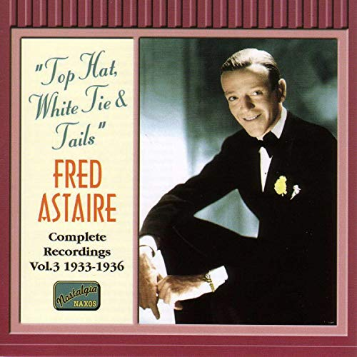 Astaire, Fred - Top Hat, White Tie and Tails - Original Recordings Vol. 3