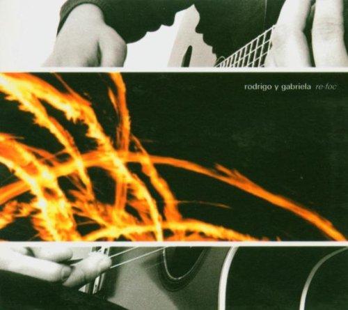 Re-foc By Rodrigo Y Gabriela