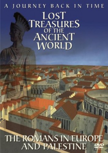 Lost Treasures of the Ancient World - Lost Treasures Of The Ancient World: Romans In Europe/Palestin