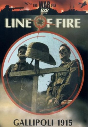 Line of Fire - Line Of Fire: Gallipolli 1915