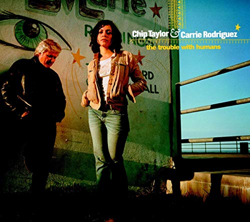 Carrie Rodriguez - The Trouble With Humans By Carrie Rodriguez