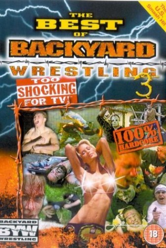 Best of Backyard Wrestling - Best Of Backyard Wrestling: Too Shocking For TV