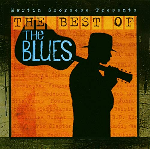 Various Artists - Martin Scorsese Presents The Best Of The Blues
