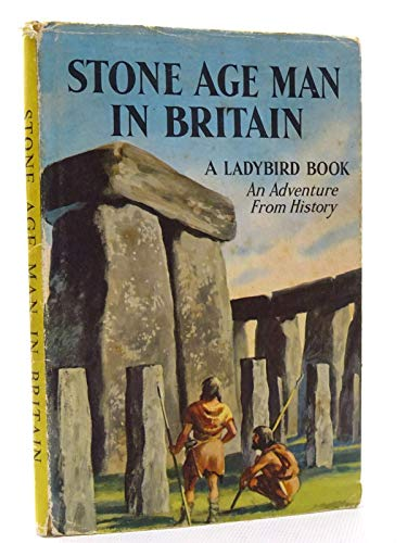 Stone Age man in Britain: An adventure from history (Ladybird books) By L.Du Garde Peach