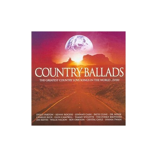 Various Artists - Country Ballads: The Greatest Country Love Songs In The World...Ever! By Various Artists